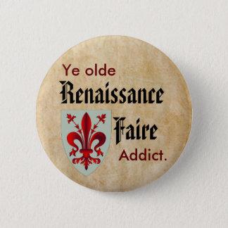 Ye Olde RenFaire Addict 6 Cm Round Badge