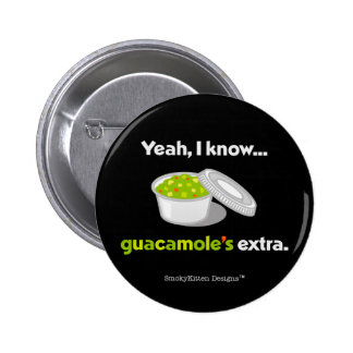 Yeah I Know Guacamole is Extra (Light Text) 6 Cm Round Badge