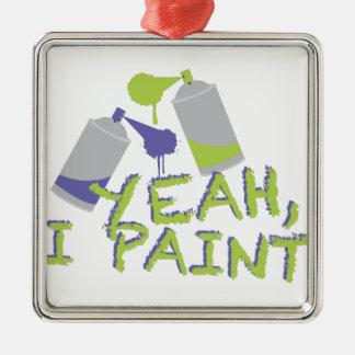 Yeah I Paint Metal Ornament