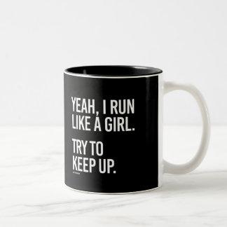 Yeah I run like a girl - try to keep up -   Girl F Two-Tone Coffee Mug