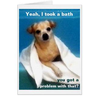 Yeah, I Took A Bath Card