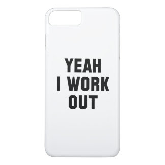 Yeah I Work Out iPhone 7 Plus Case