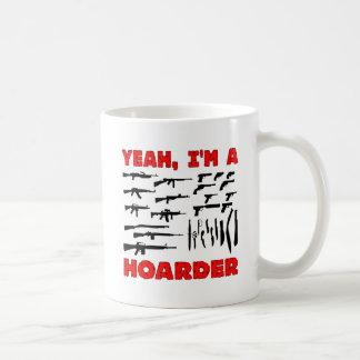 Yeah, I'm A Hoarder (I Own Lots & Lots Of Guns) Coffee Mug