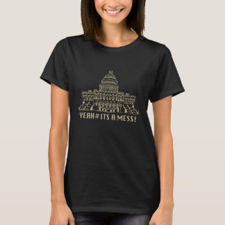 YEAH#ITS A MESS T-Shirt