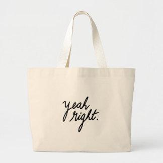 Yeah Right Minimal Funny Sassy Girls Jumbo Tote Bag