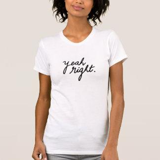 Yeah Right Minimal Funny Sassy Girls Tshirt