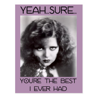 Yeah. Sure. You're the best I ever had - Postcard