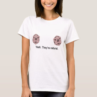 Yeah - They're natural. (Pink) T-Shirt