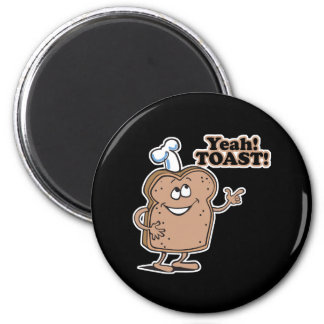 Yeah! TOAST! Refrigerator Magnets