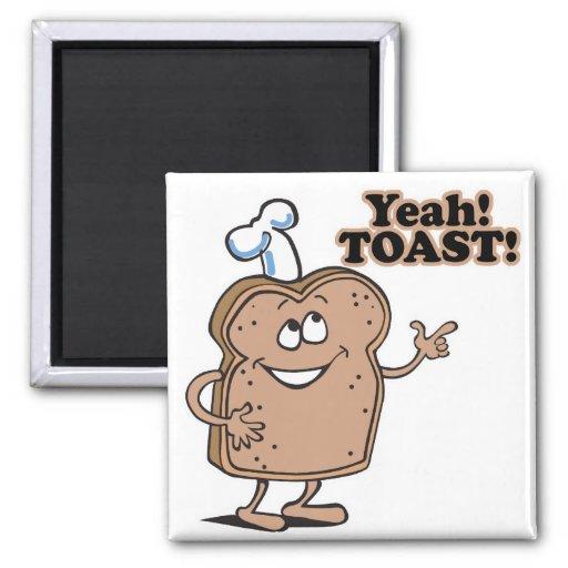 Yeah! TOAST! Refrigerator Magnet