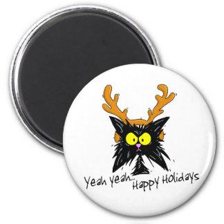"""Yeah Yeah...Happy Holidays"" 6 Cm Round Magnet"