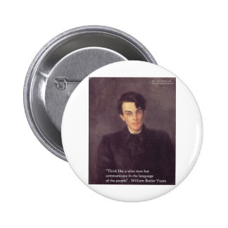 """Yeats """"Think Wise"""" Wisdom Quote Gifts & Cards 6 Cm Round Badge"""