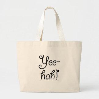 Yee-hah! Large Tote Bag