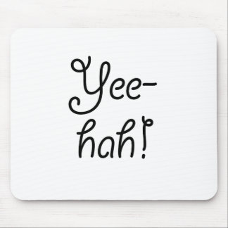 Yee-hah! Mouse Pad