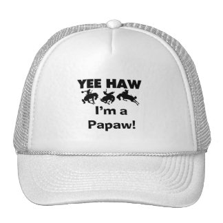 Yee Haw I'm a Papaw T-shirts and Gifts Hat