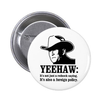 Yeehaw Redneck foreign policy Pin