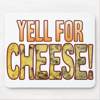Yell For Blue Cheese Mouse Pad