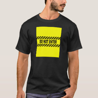 Yellow And Black Do Not Enter Sign T-Shirt