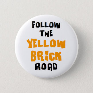 yellow brick road 6 cm round badge