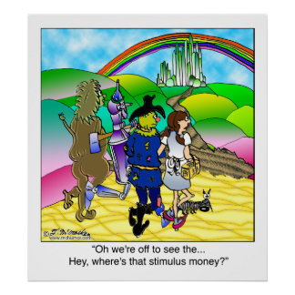 Yellow Brick Road & Stimulus Money Poster