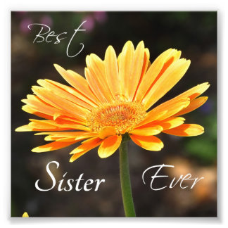 """Yellow Flower """"Best Sister Ever"""" Square Print Photograph"""