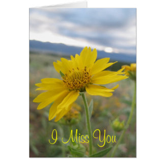 Yellow Flower Greeting - I Miss You Greeting Card