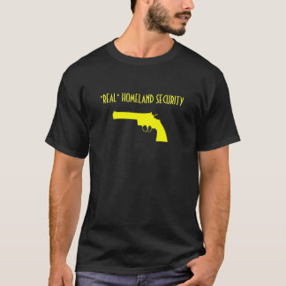 "yellow handgun, ""REAL"" HOMELAND SECURITY T-Shirt"