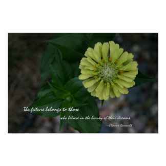 Yellow Zinnia flower quote by eleanor roosevelt Print
