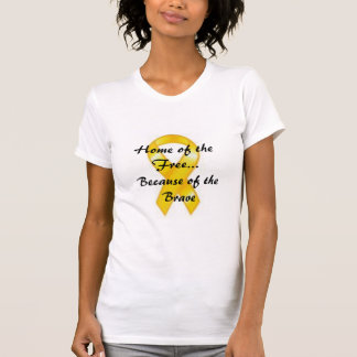 YellowRibbon, Home of the Free...Because of the... T-Shirt
