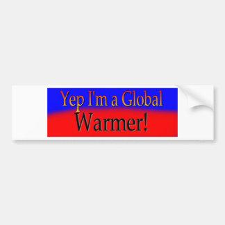 YEP IM A GLOBAL WARMER BUMPER STICKER