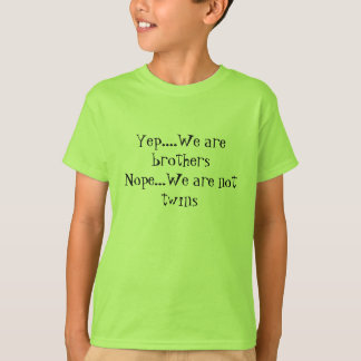 Yep we are brothers t-shirts