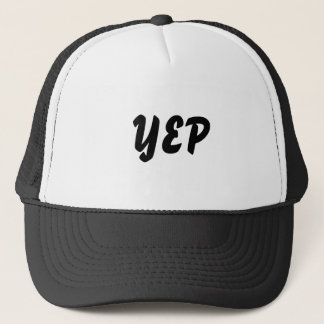 Yep Yup Yes Trucker Hat