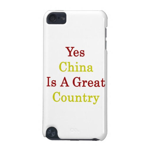 Yes China Is A Great Country iPod Touch (5th Generation) Covers