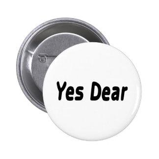 Yes Dear 6 Cm Round Badge