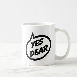 Yes Dear Coffee Mug