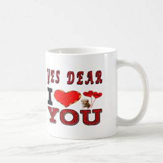 Yes Dear I Love You Coffee Mug