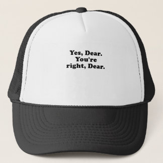 Yes Dear You're Right Dear Trucker Hat