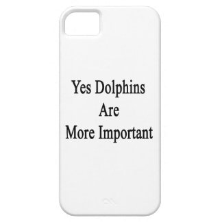 Yes Dolphins Are More Important iPhone 5/5S Case
