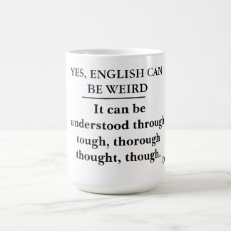 Yes, English can be weird -- grammar police mug
