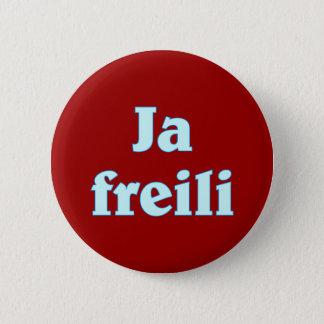 Yes freili certainly Bavaria Bavarian Bavarian 6 Cm Round Badge