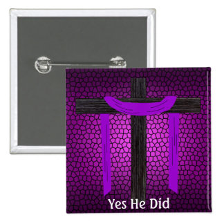 Yes He Did! 15 Cm Square Badge