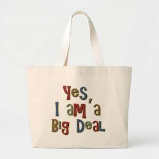 Yes I am a Big Deal Bags