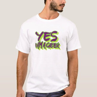 Yes I am a Geek T-Shirt