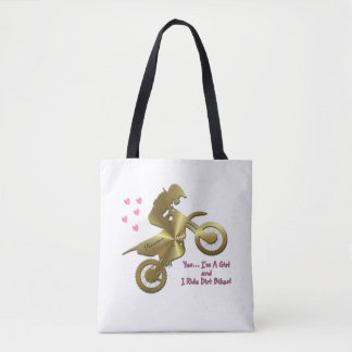 Yes I Am A Girl and I Ride Dirt Bikes! Tote Bag
