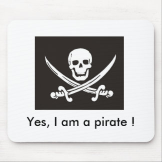 Yes, I am a pirate ! Skull & Cross Bones Mouse Pad