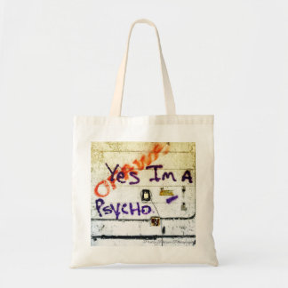 Yes, I am a Psycho budget tote