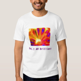 Yes, I AM Brilliant! Tees