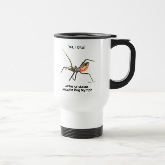 Yes I Bite Assassin Bug Travel Mug