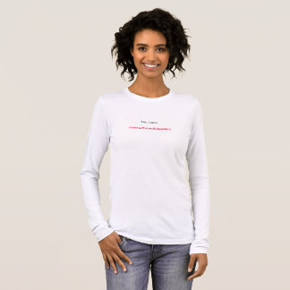 Yes, I can Long Sleeve T-Shirt