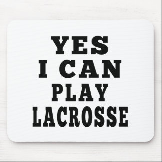 Yes I Can Play Lacrosse Mouse Pad